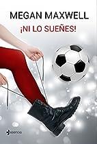 ¡ni Lo Sueñes! (novela Independiente) (spanish Edition)