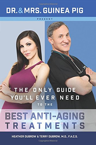 51%2BWM7yCVyL - Dr. and Mrs. Guinea Pig Present The Only Guide You'll Ever Need to the Best Anti-Aging Treatments