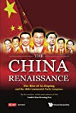 img - for The China Renaissance: The Rise of Xi Jinping and the 18th Communist Party Congress book / textbook / text book