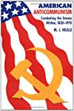 img - for American Anti-Communism: Combating the Enemy Within, 1830-1970 (The American Moment) book / textbook / text book