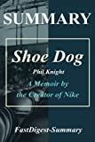 img - for Summary | Shoe Dog: Phil Knight - A Memoir by the Creator of Nike (Shoe Dog: A Memoir by the Creator; Full Chapter Summaries - Audible, Paperback, Hardcover, Audiobook, Summary Book 1) book / textbook / text book