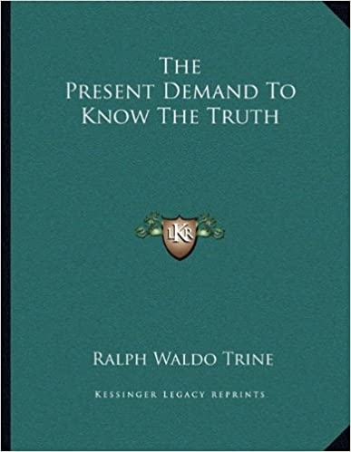 The Present Demand To Know The Truth