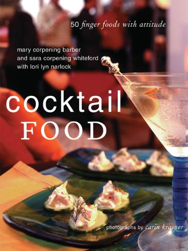 Cocktail Food: 50 Finger Foods with Attitude