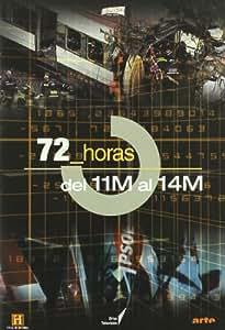 72 Horas : Del 11 M Al 14 M [DVD]