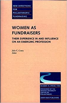 Book Women Fundraisers 19 Philanthropic Fundraising-Pf-Sponsored by Indiana University Center of Philanthropy) (J-B Pf Single Issue Philanthropic Fundraising)