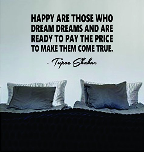Tupac Happy Are Those Who Dream Dreams Quote Decal Sticker Wall Art Vinyl Music Rap