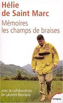 Mémoires. Les champs de braises par Saint Marc