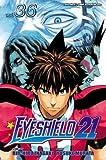 Eyeshield 21 Volume 36[EYESHIELD 21 V36][Paperback]