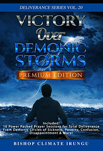 Prayer: Victory Over Demonic Storms | Included: 10 Power Packed Prayer  Sessions for Total Deliverance From Demonic Circles of Sickness, Poverty,