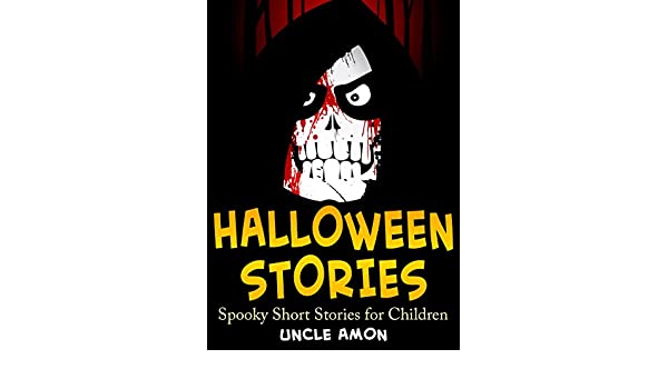 Halloween Stories: Spooky Short Stories for Kids (Halloween Collection Book 7) (English Edition) eBook: Uncle Amon: Amazon.es: Tienda Kindle