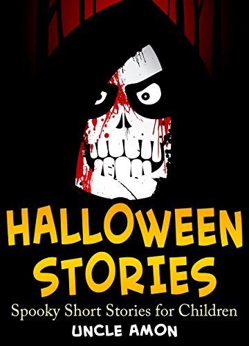 Halloween Stories: Spooky Short Stories for Kids (Halloween Collection Book -