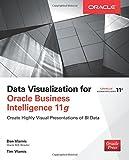 Data Visualization for Oracle Business Intelligence 11g (Database & ERP - OMG)