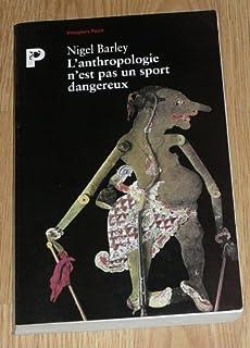 L'anthropologie n'est pas un sport dangereux, Barley, Nigel