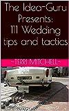 The Idea-Guru Presents: 111 Wedding tips and tactics