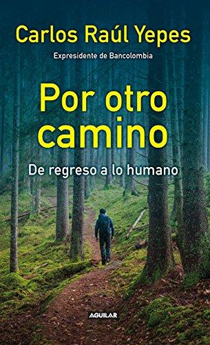 por-otro-camino-de-regreso-a-lo-humano-spanish-edition