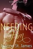 Needing Him (An Obsessed Novella Book 3)