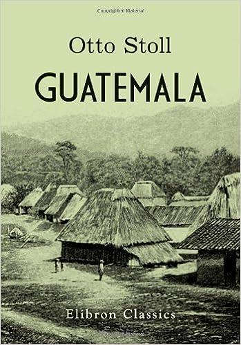 Book Guatemala: Reisen und Schilderungen aus den Jahren 1878-1883