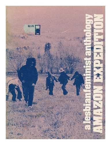 Amazon Expedition; A Lesbian Feminist Anthology.
