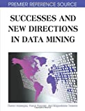 Successes and New Directions in Data Mining, Pascal Poncelet and Florent Masseglia, 1599046458