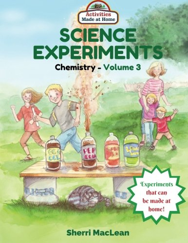 Science Experiments in a Bag (Chemistry) Volume 3: Activities Made at Home