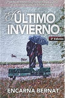 El último invierno: Una historia de amor y superación marcada por la tragedia. (