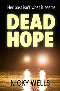 Dead Hope: A thrilling fusion of crime, suspense, and a touch of romance by [Wells, Nicky]