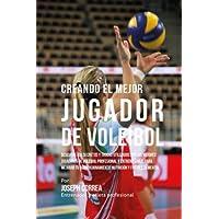 Creando el Mejor Jugador de Voleibol: Descubre los