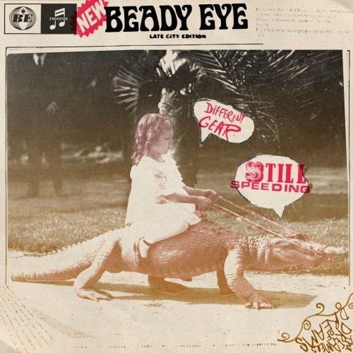 Different Gear, Still Speeding (Beady Eye)