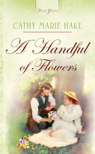 Handful Of Flowers  Truly Yours Digital Editions Book 688   English Edition
