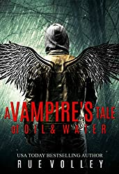 A Vampire's Tale of Oil and Water (A Vampire's Tale Book 3)