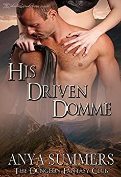 His Driven Domme (The Dungeon Fantasy Club Book 4) by [Summers, Anya]