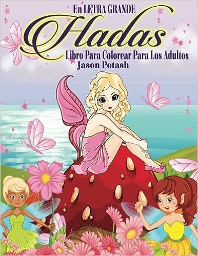 Buy Hadas: Libro Para Colorear Para Los Adultos (El alivio de ...