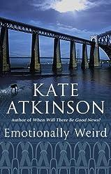Emotionally Weird by Atkinson, Kate (2001) Paperback