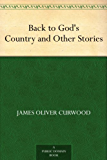 Back to God's Country and Other Stories (English Edition)