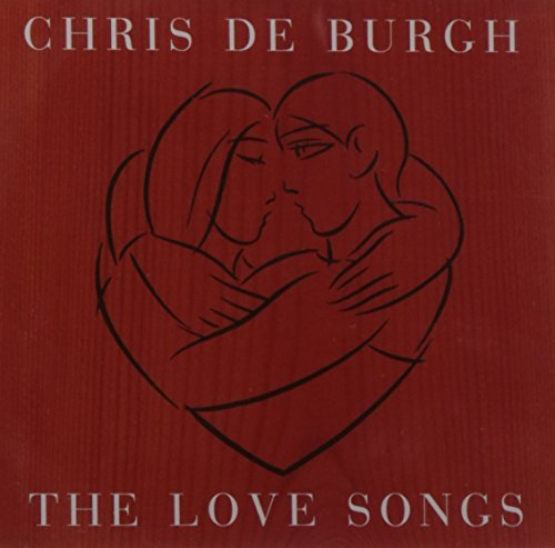 Chris De Burgh - The Love Songs By Chris De Burgh (1999-04-06) - Zortam Music