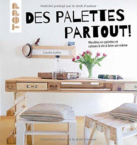 Amazon.Fr - Des Palettes Partout!: Meubles En Palettes Et Caisses
