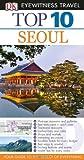 Top 10 Seoul - Eyewitness, Dorling Kindersley Publishing Staff, 0756698537