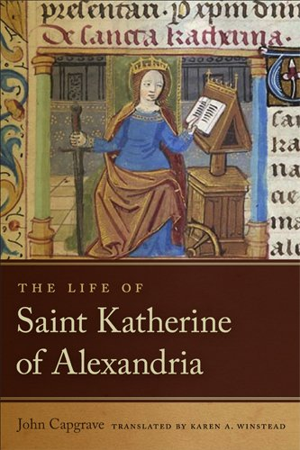 The Life of Saint Katherine of Alexandria (ND Texts Medieval Culture) by University of Notre Dame Press