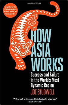 image for How Asia Works: Success and Failure in the World's Most Dynamic Region by Joe Studwell (2014-01-02)