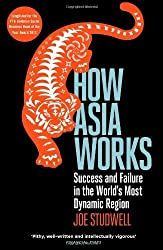 How Asia Works: Success and Failure in the World's Most Dynamic Region by Studwell, Joe (2014) Paperback