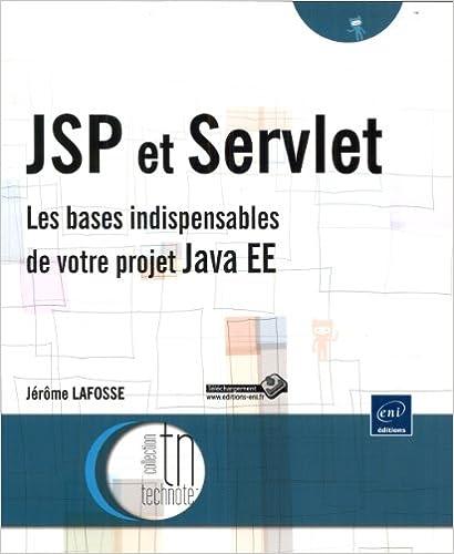 JSP et Servlet - Les bases indispensables de votre projet Java EE pdf, epub ebook
