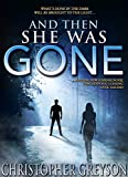 And Then She Was GONE: A riveting new suspense novel that keeps you guessing until the end (kindle edition)