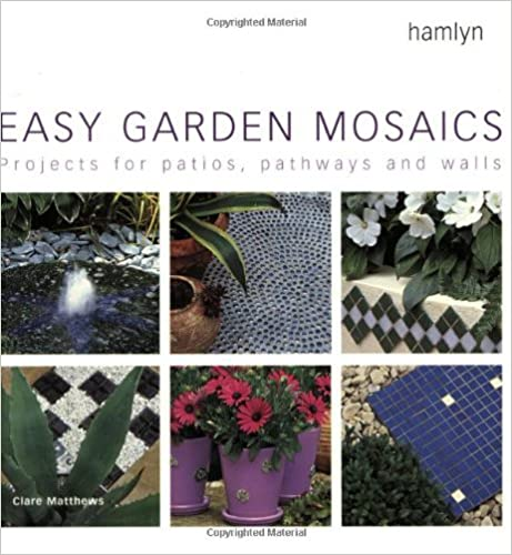 Book Easy Garden Mosaics: Projects for Patios, Pathways and Walls (Hamlyn Gardening S.) by Clare Matthews (2005-01-15)