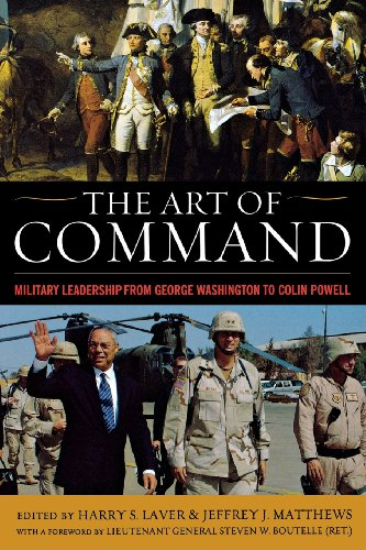 The Art of Command: Military Leadership from George Washington to Colin Powell (American Warriors)