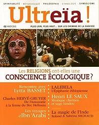 Ultreïa !, N° 2, Hiver 2015 : Les religions ont-elles une conscience écologique ? par Bernard Chevilliat