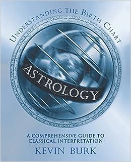 Astrology Understanding The Birth Chart Kevin Burk 9781567180886