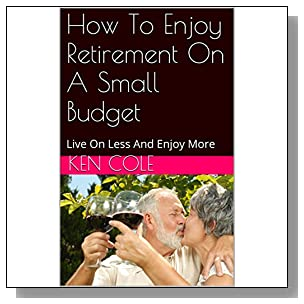 How To Enjoy Retirement On A Small Budget