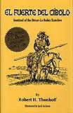 img - for El Fuerte Del Cibola: Sentinel of the Bexar-La Bahia Ranches book / textbook / text book