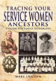 Tracing Your Service Women Ancestors (Tracing Your Ancestors)