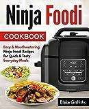 Ninja Foodi Cookbook: Easy & Mouthwatering Ninja Foodi Recipes for Quick & Tasty Everyday Meals